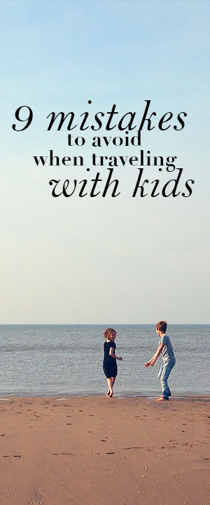 Traveling with kids is rewarding in so many ways. However, you want to avoid making some obvious mistakes if you can. When you're traveling with kids, you want to maximize the vacation time, have fun and stay out of crisis mode. Here are just a few of the mistakes you should try to avoid.