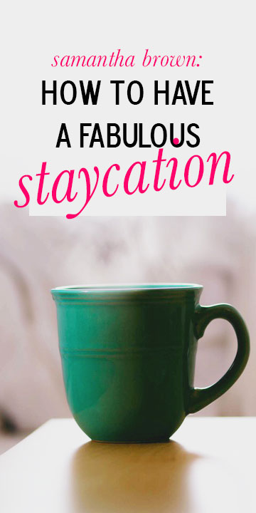 If a winter vacation isn't in the cards this year, why not plan a fabulous staycation? If you think that sounds kind of lame, I'll give you four reasons why it's not.