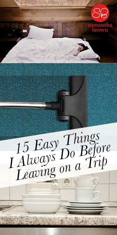 Here's an easy list of pre-trip to-dos that will make your re-entry as stress-free as possible. Some preparations on the checklist may seem overly obvious until of course you forget to do it. Like when I forgot to run the dishwasher so that there was a nice coating of mold on them upon my return.