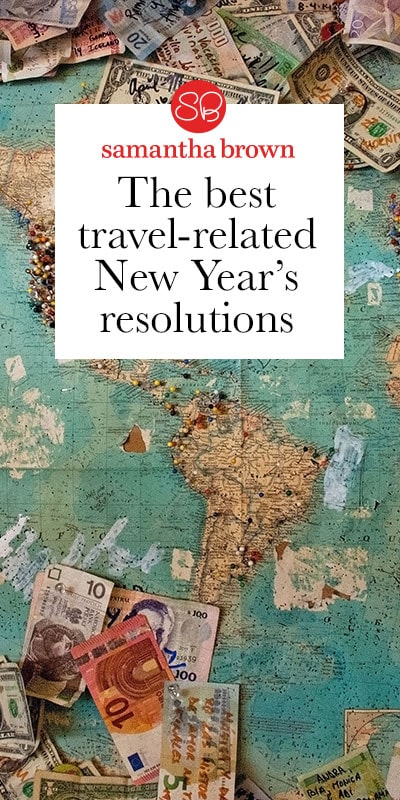 Why resolve to quit sugar or caffeine when there are so many ways to incorporate more travel into your new year resolutions? Here's a few of my favorites.