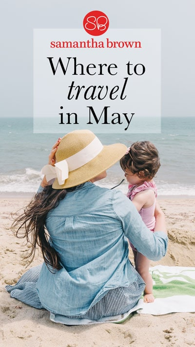We talk about eating seasonally, and that same approach can be applied to travel. Here's a few destinations that are perfect in May.
