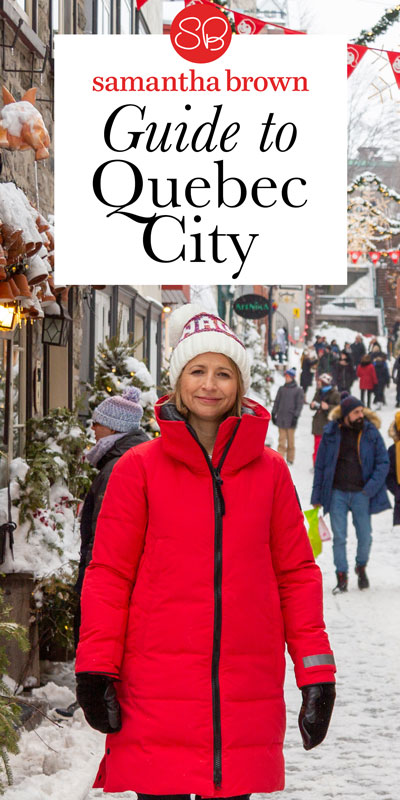 Quebec City Places to Love - Samantha Brown