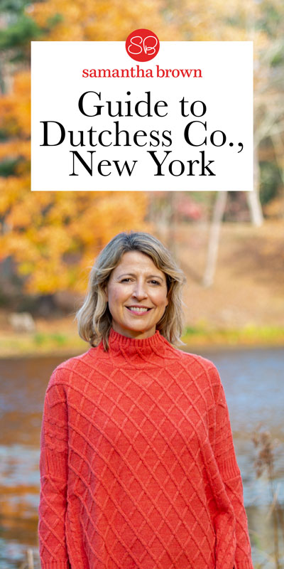 Samantha Brown's Places to Love: Dutchess County, New York
